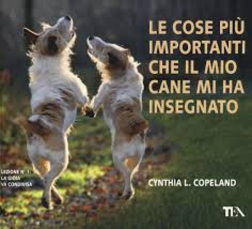"""""""Le cose più importanti che il mio cane mi ha inseganto"""" di C. L. Copeland"""