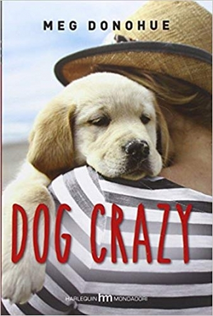 """Dog crazy"" di Meg Donohue"